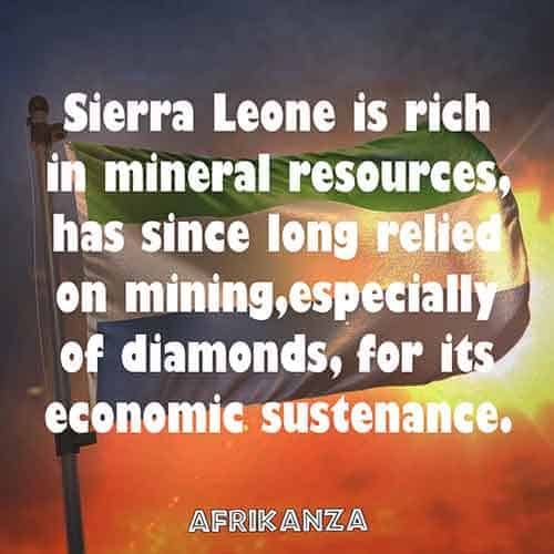 Sierra Leone is rich in mineral resources, has since long relied on mining, especially of diamonds, for its economic sustenance.