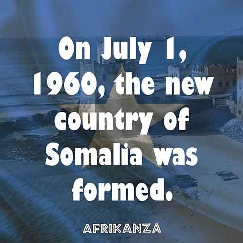 On July 1, 1960, the new country of Somalia was formed.