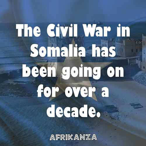 The Civil War in Somalia has been going on for over a decade