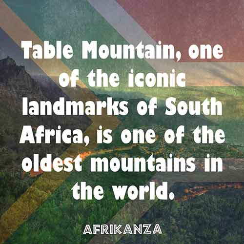 Table Mountain, one of the iconic landmarks of South Africa, is one of the oldest mountains in the world.