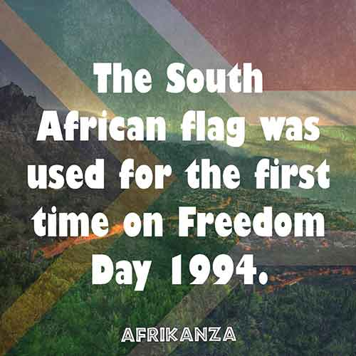 The South African flag was used for the first time on Freedom Day 1994.