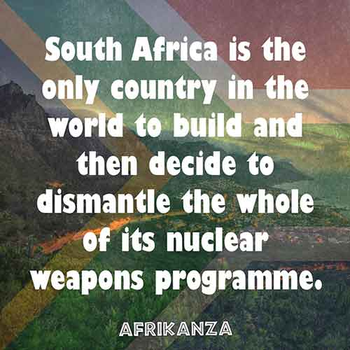 South Africa is the only country in the world to build and then decide to dismantle the whole of its nuclear weapons programme.