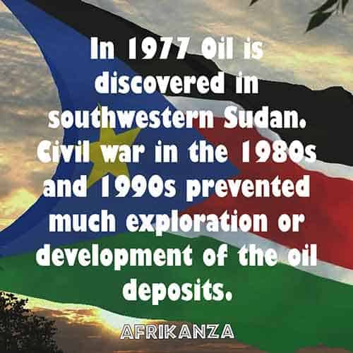 In 1977 Oil is discovered in southwestern Sudan. Civil war in the 1980s and 1990s prevented much exploration or development of the oil deposits.