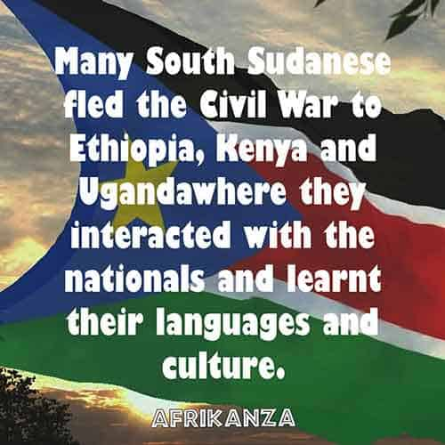 Many South Sudanese fled the Civil War to Ethiopia, Kenya and Uganda where they interacted with the nationals and learnt their languages and culture.