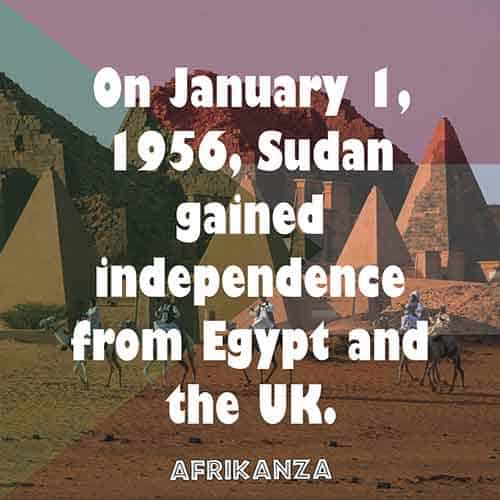 On January 1, 1956, Sudan gained independence from Egypt and the UK.