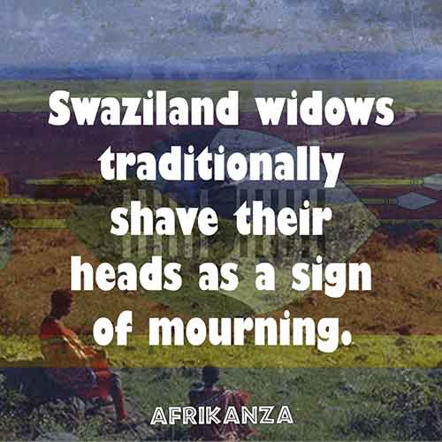 Swaziland widows traditionally shave their heads as a sign of mourning.
