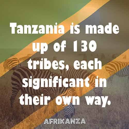 Tanzania is made up of 130 tribes, each significant in their own way.