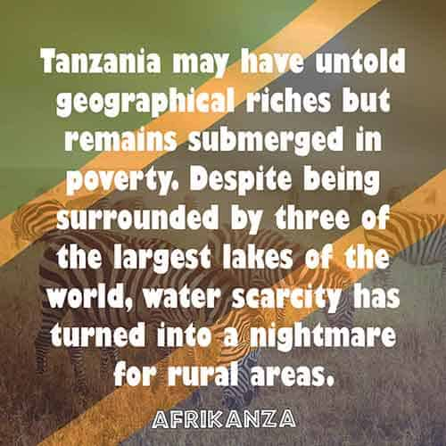Tanzania may have untold geographical riches but remains submerged in poverty. Despite being surrounded by three of the largest lakes of the world, water scarcity has turned into a nightmare for rural areas.