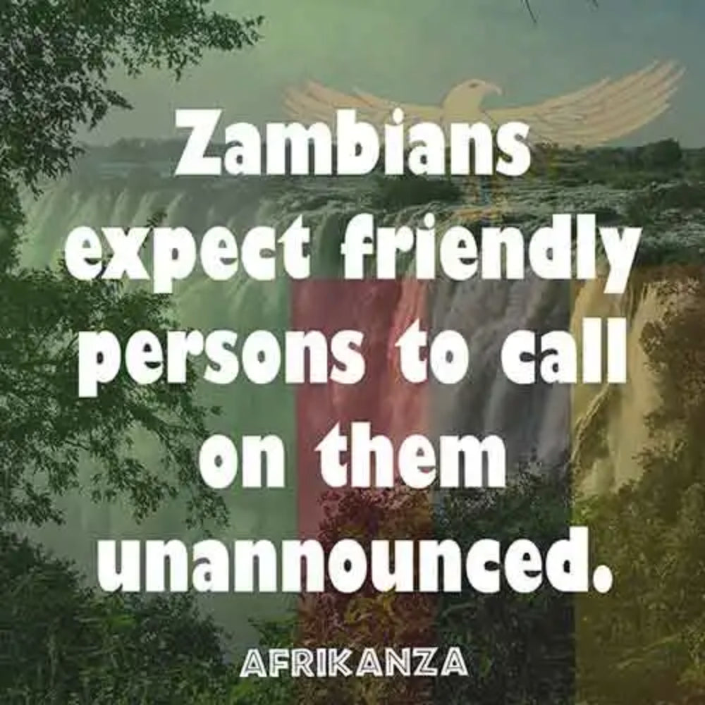 Zambians expect friendly persons to call on them unannounced