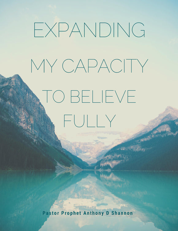 Expanding My Capacity To Believe Fully (Individual)