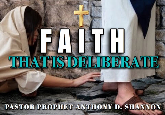 Faith That Is Deliberate (Series)