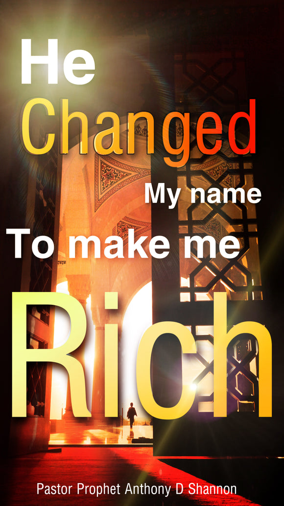 He Changed My Name To Make Me Rich (Singles)