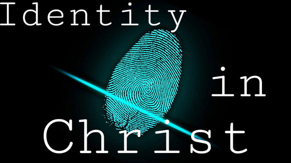 Identity In Christ (Individual)