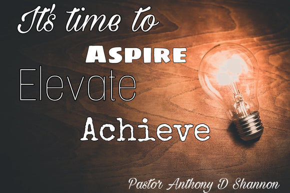 Its Time To Aspire Elevate And Achieve (Series)