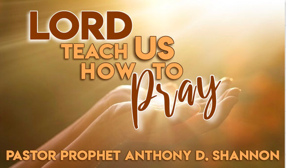 Lord Teach Us How To Pray (Series)