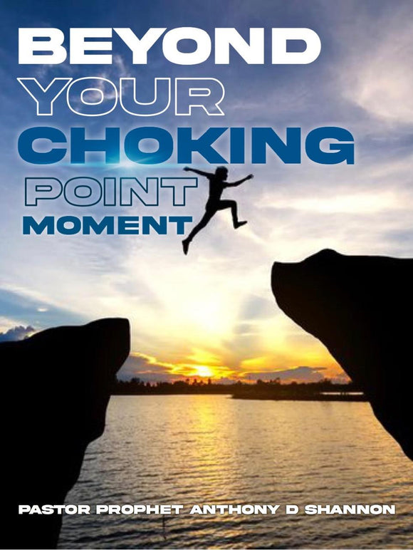 Beyond Your Choking Point Moments (Individuals)