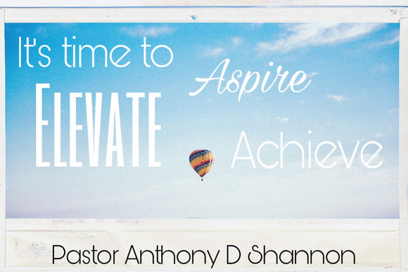 Its Time To Aspire, Elevate and Achieve (Individual)