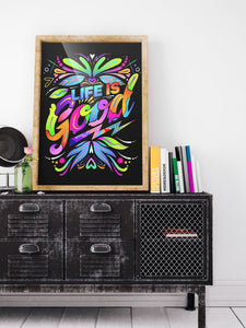 LIFE IS GOOD LIMITED PRINT