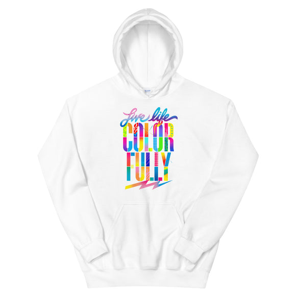 LIVE LIFE COLORFULLY Unisex Hoodie