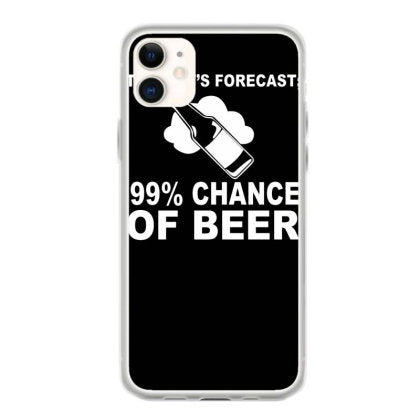 99 percent chance of beer funny humor iphone 11 hoesjes