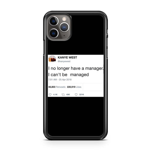 coque custodia cover case fundas hoesjes iphone 11 pro max 5 6 6s 7 8 plus x xs xr se2020 pas cher p10693 Kanye West Tweet I No Longer Have A Manager Iphone 11 Pro Max Case
