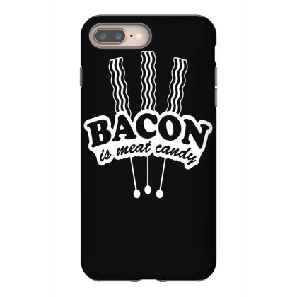 bacon is meat candy iphone 8 plus hoesjes