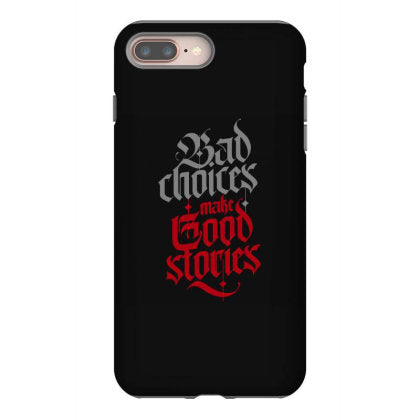 bad choices make good stories iphone 8 plus hoesjes