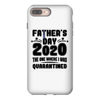 father s day 2020 the one where was quarantined iphone 8 plus hoesjes