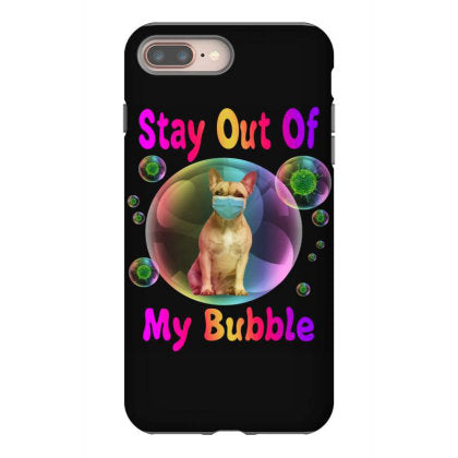 french bulldog face mask quarantine stay out of my bubble iphone 8 plus hoesjes
