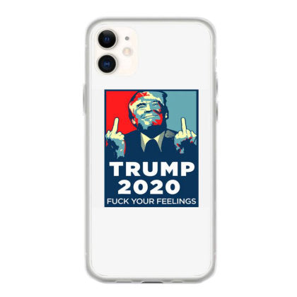 funny trump 2020 fuck your feelings iphone 11 hoesjes