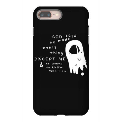 god says he made everything except me he wants to know who i am iphone 8 plus hoesjes