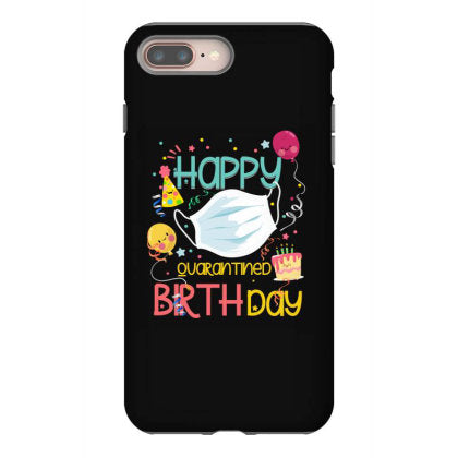 happy quarantined birthday iphone 8 plus hoesjes