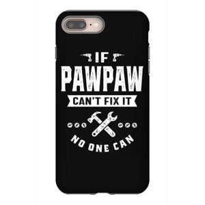 if pawpaw cant fix it no one can gift father s day iphone 8 plus hoesjes