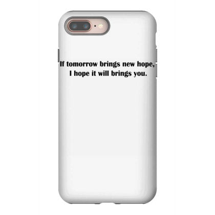 if tomorrow brings new hope iphone 8 plus hoesjes