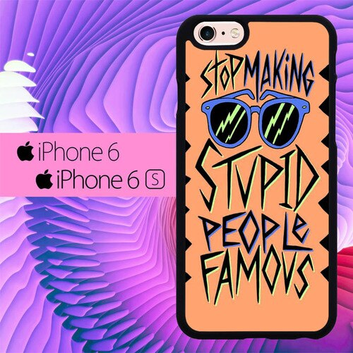 Stop Making Stupid People Famous L0572 hoesjes iPhone 6, iPhone 6S