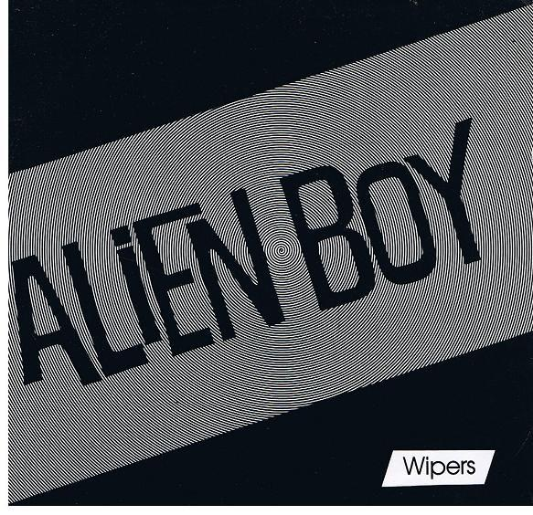 The Wipers - Alien Boy (7'' EP)