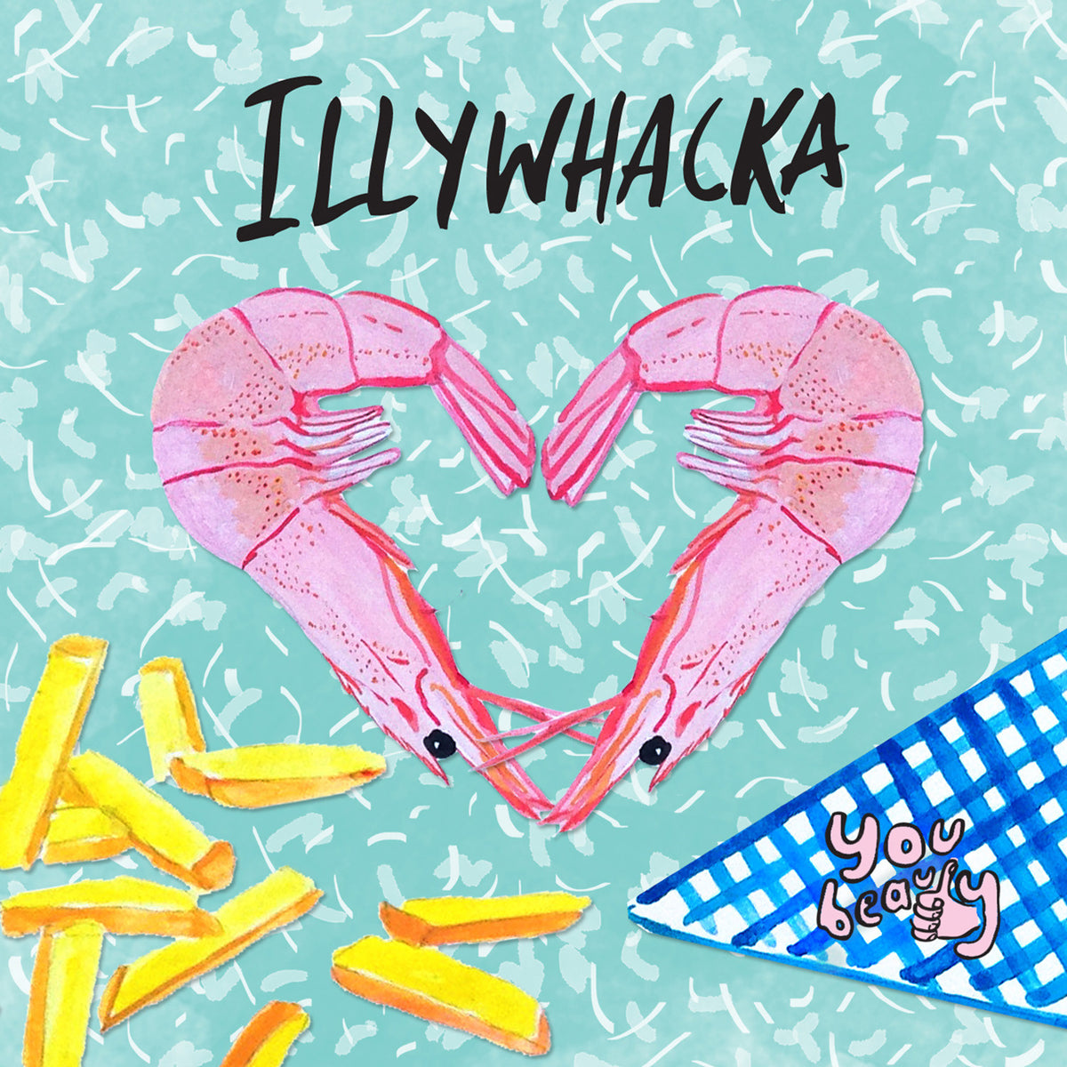 You Beauty - Illywhacka