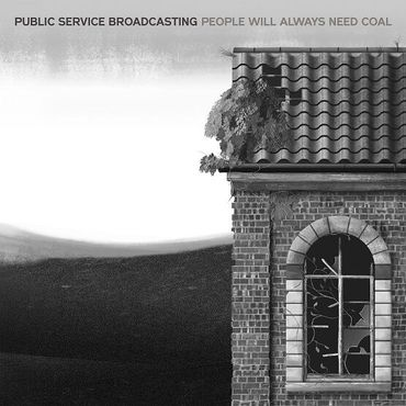Public Service Broadcasting - People Will Always Need Coal 12""