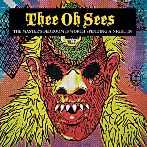 Thee Oh Sees ‎– The Master's Bedroom Is Worth Spending A Night In