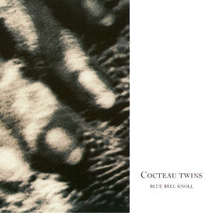 Cocteau Twins ‎– Blue Bell Knoll