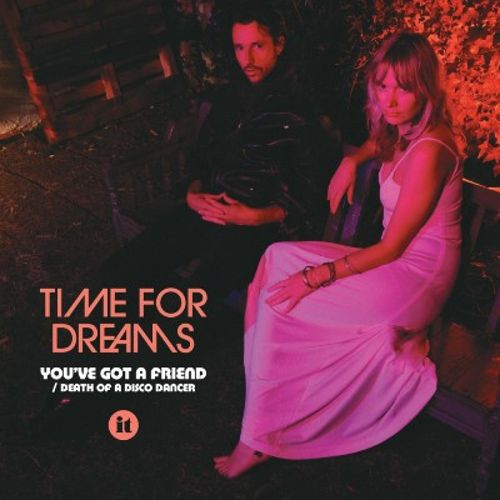 "Time For Dreams - You've Got a Friend (7"")"