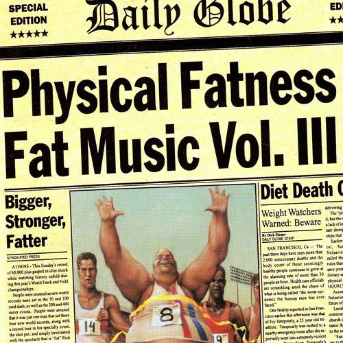Various ‎– Physical Fatness - Fat Music Vol. III (Used)