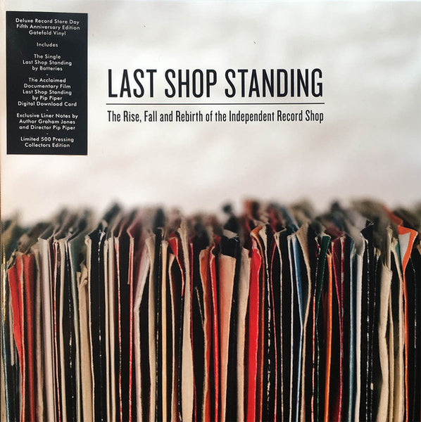 Batteries ‎– Last Shop Standing - The Rise, Fall And Rebirth Of The Independent Record Shop