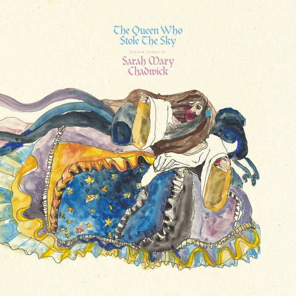 Sarah Mary Chadwick ‎– The Queen Who Stole The Sky
