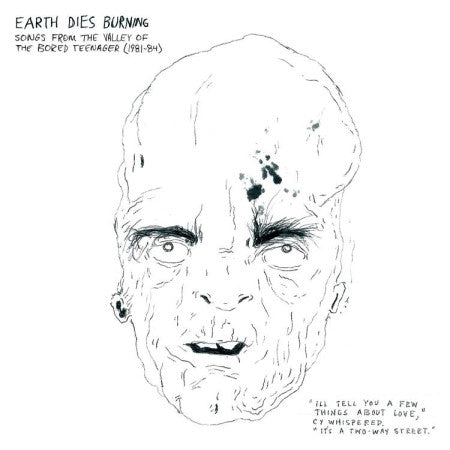 Earth Dies Burning ‎– Songs From The Valley Of The Bored Teenager (1981-1984)
