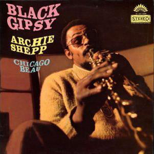 Archie Shepp, Chicago Beau ‎– Black Gipsy (Used)