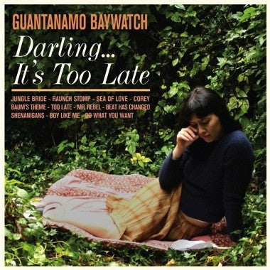 Guantanamo Baywatch - Darling... It's Too Late
