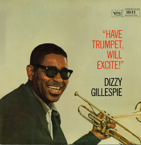 Dizzy Gillespie ‎– Have Trumpet Will Excite (Used)