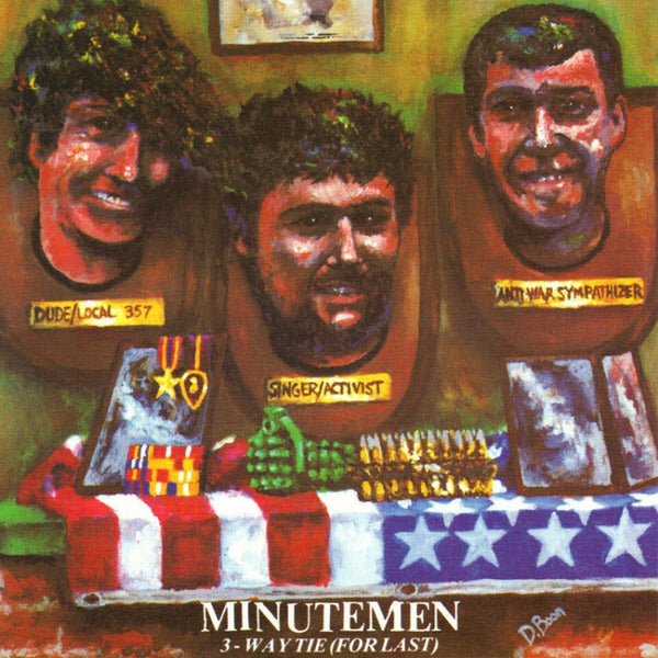 The Minutemen - 3-Way Tie (For Last)