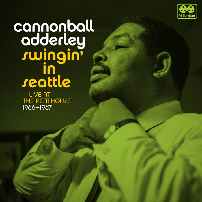 Cannonball Adderley ‎– Swingin' In Seattle: Live At The Penthouse (1966-1967) (2LP)